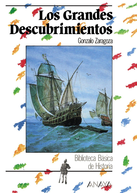 Los Grandes Descubrimientos (Historia - Biblioteca Básica De Historia - Serie «General»)