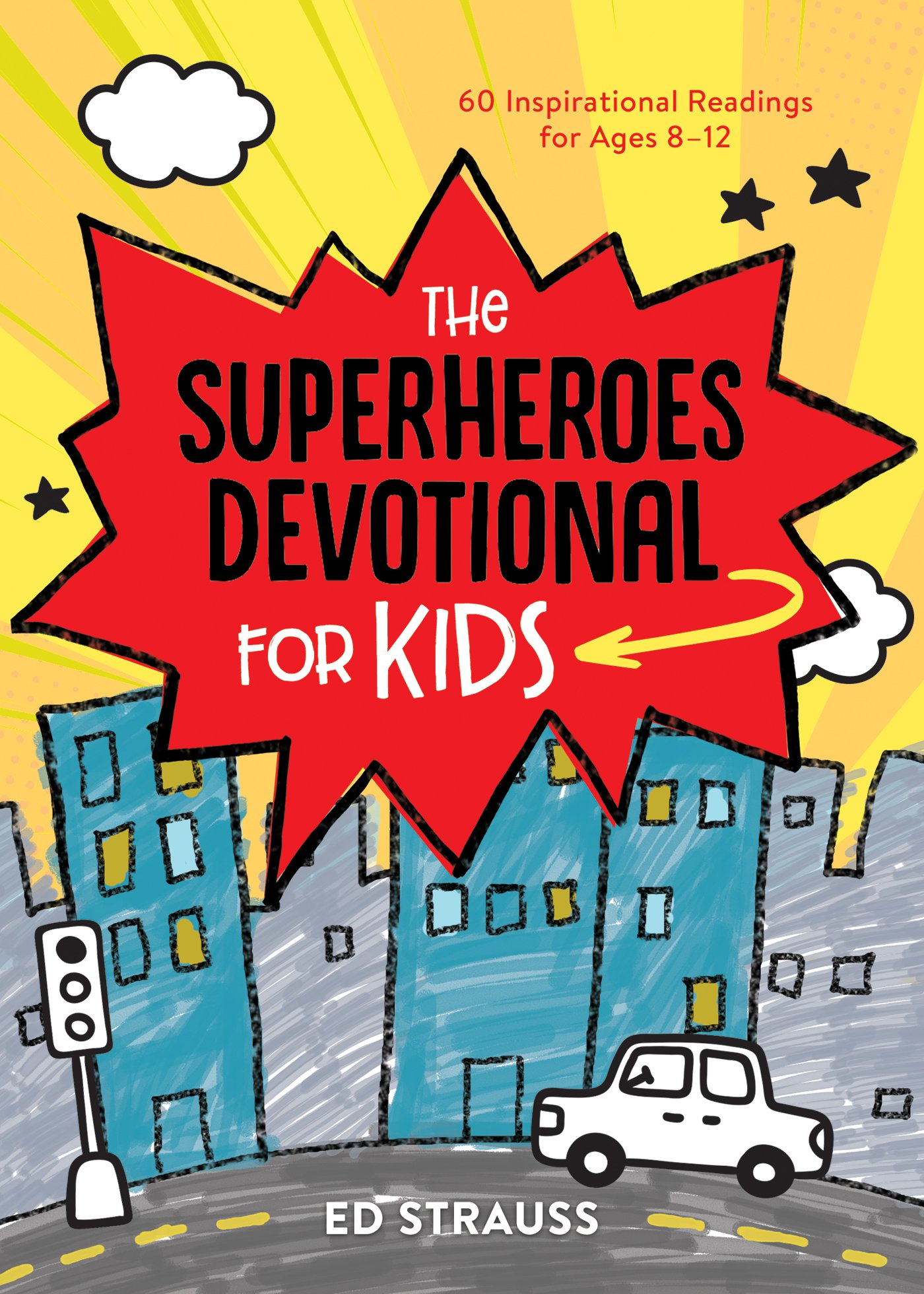 The Superheroes Devotional for Kids: 60 Inspirational Readings for Ages  8-12 Paperback – November 1, 2018