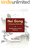 Nei Gong 13 Exercises Illustrated and The Meaning of Xing Yi Explained