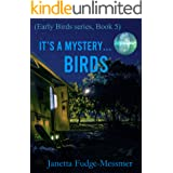 It's a Mystery...Birds: Mystery and Mayhem Travels Along (Early Bird series Book 5)
