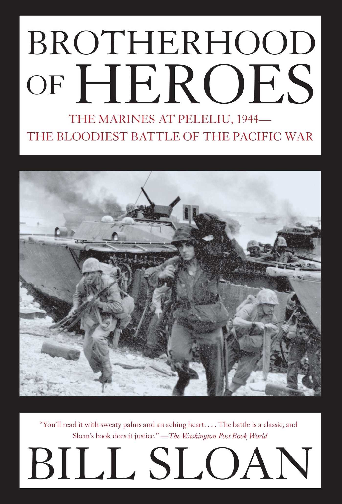 Brotherhood of Heroes: The Marines at Peleliu, 1944-The Bloodiest Battle of the Pacific War