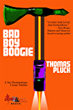 Bad Boy Boogie: A Jay Desmarteaux Crime Thriller