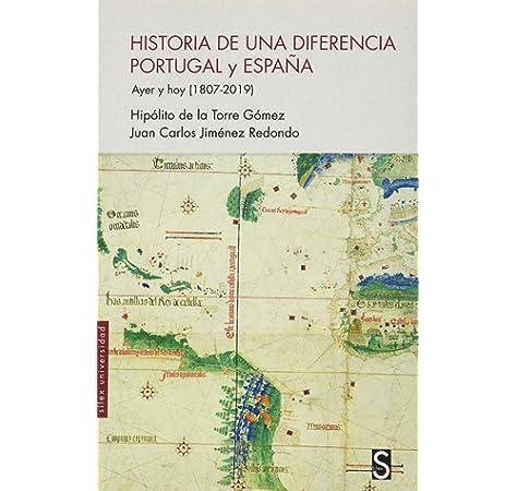 Historia de una diferencia Portugal y España Sílex Universidad: Amazon.es: de la Torre Gómez, Hipólito, Jiménez Redondo, Juan Carlos: Libros