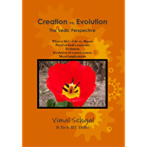 Creation vs. Evolution - The Vedic Perspective