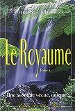 Le Royaume, tome 2 : Une aventure vécue, unique...