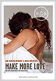 Make more Love: Ein Aufklärungsbuch für Erwachsene (German Edition)
