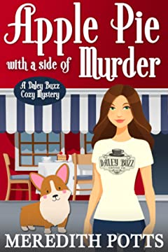 Apple Pie With A Side Of Murder (Daley Buzz Cozy Mystery Book 3)
