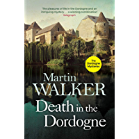 Death in the Dordogne: Police chief Bruno's first gripping case (The Dordogne Mysteries Book 1)