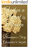 When a Heart is Broken: Dominique's Story