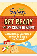 Get Ready for 2nd Grade Reading: Activities & Exercises to Get in Shape for School! (Sylvan Summer Smart Workbooks) Kindle Edition