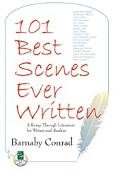 101 Best Scenes Ever Written: A Romp Through Literature for Writers and Readers Kindle Edition