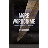 More Wordcrime: Solving Crime With Linguistics (English Edition)