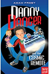 Danny Danger and the Cosmic Remote Kindle Edition