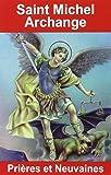 Saint Michel Archange : Prières et neuvaines