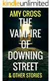 The Vampire of Downing Street and Other Stories (English Edition)
