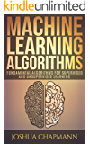 Machine Learning: Fundamental Algorithms for Supervised and Unsupervised Learning With Real-World Applications