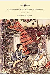 Fairy Tales by Hans Christian Andersen - Illustrated by Arthur Rackham Kindle Edition