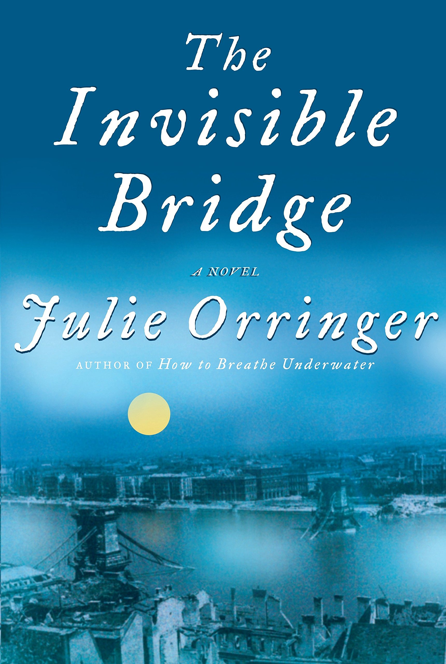 Amazon Fr The Invisible Bridge Julie Orringer Livres