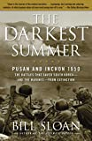 The Darkest Summer: Pusan and Inchon 1950: The