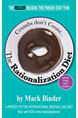The Rationalization Diet (crumbs don't count) Kindle Edition