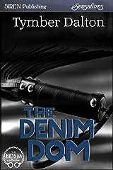 The Denim Dom (Siren Publishing Sensations) Kindle Edition