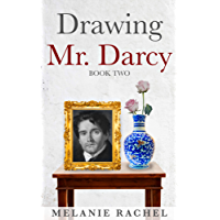 Drawing Mr. Darcy: A Faithful Portrait (Book Two) (English Edition)