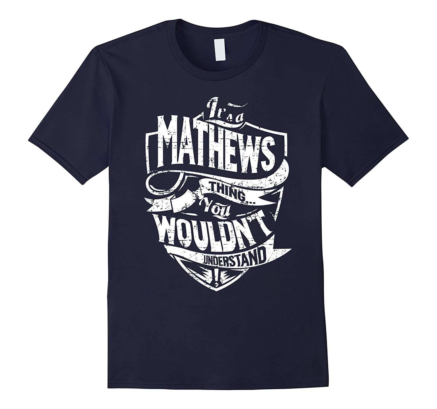It's A Mathews Thing You Wouldn't Understand T-Shirt-CL