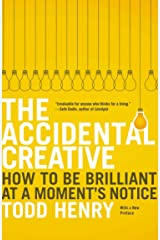 The Accidental Creative: How to Be Brilliant at a Moment's Notice Paperback