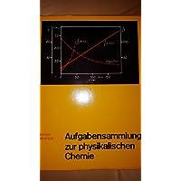 Aufgabensammlung zur physikalischen Chemie