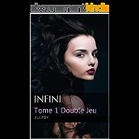 Infini: Tome 1 Double Jeu