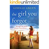 The Girl You Forgot: An emotional, gripping novel of love, loss and hope for 2021