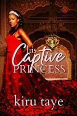 His Captive Princess (Royal House of Saene Book 3) Kindle Edition