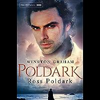 Ross Poldark: A Poldark Novel 1: A Novel of Cornwall 1783 - 1787