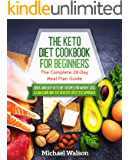 The Keto Diet Cookbook for Beginners: The Complete 28-Day Meal Plan Guide. Quick and Easy Keto Diet Recipes for Weight…