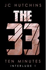 The 33, Interlude 1: Ten Minutes (The 33, Season 1) Kindle Edition