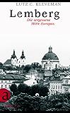 Lemberg: Die vergessene Mitte Europas (German Edition)