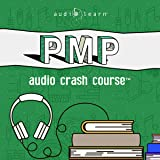 PMP Audio Crash Course: Complete Test Prep and Review for the Project Management Professional Certification Exam