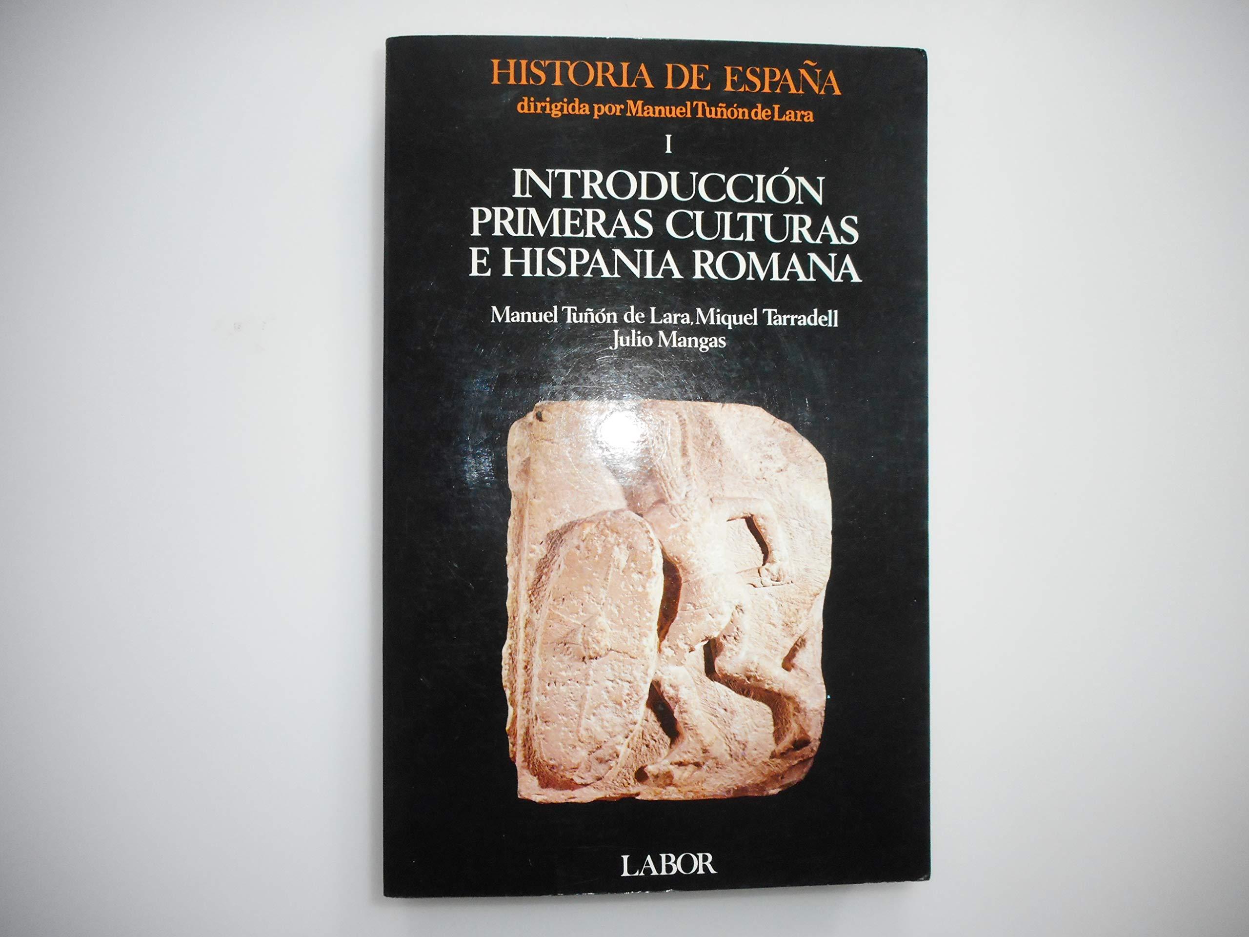 Introduccion, primeras culturas e hispania romana historia de España;: Amazon.es: Tuñon De Lara, Manuel, Tarradell,: Libros