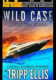 Wild Case: A Coastal Caribbean Adventure (Tyson Wild Thriller Book 10)