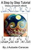 A Step by Step Tutorial Glass Lampwork