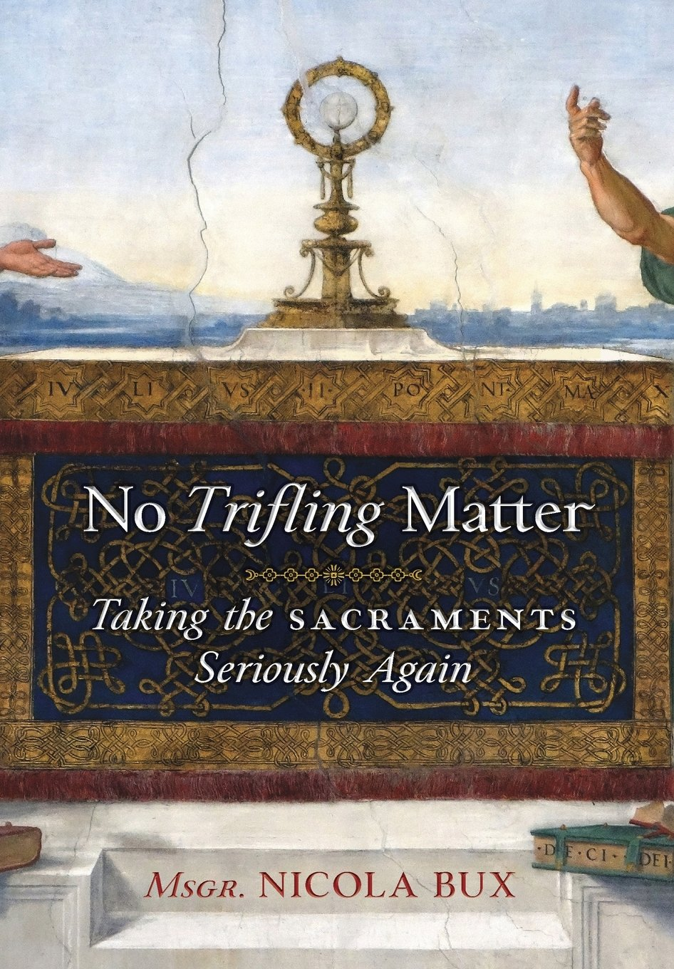 Download No Trifling Matter: Taking the Sacraments Seriously Again ebook
