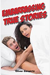 Embarrassing True Stories Kindle Edition