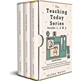 The Teaching Today Series books 1, 2 & 3: Teaching Yourself, Teaching Online and Creating your own Online Courses Compilation