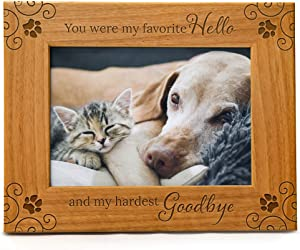 You Were My Favorite Hello And My Hardest Goodbye, Pet Memorial Picture Frame Engraved Natural Wood Fits a 5x7 Horizontal Portrait, Frame for Condolence for Animal Lovers to Keep Memories Alive