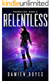 Relentless (Boundless Book 3)