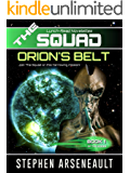 THE SQUAD Orion's Belt: (Novelette 1)