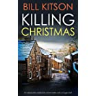 KILLING CHRISTMAS an absolutely addictive crime thriller with a huge twist (DI MIKE NASH SERIES Book 4)