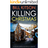 KILLING CHRISTMAS an absolutely addictive crime thriller with a huge twist (Detective Mike Nash Thriller Book 4)