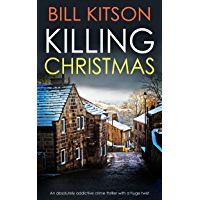 KILLING CHRISTMAS an absolutely addictive crime thriller with a huge twist (Detective Mike Nash Thriller Book 4) (English Edition)
