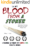Blood from a Stoner: A paranormal gay romance with vampires & weed. In Seattle. Obviously.